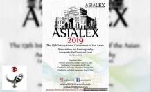 ASIALEX 2019 (13. Uluslararası Asya Sözlükbilimi Topluluğu Konferansı) 19-21 Haziran 2019 tarihleri arasında İstanbul Üniversitesi'nde