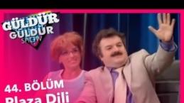 Plaza Türkçesi Güldür Güldür Show