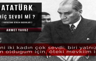 ATATÜRK hiç sevdi mi? (Hayatına giren kadınlar) - Ahmet Yavuz