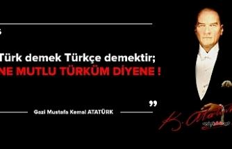 Atatürk'ün Türk dili ile ilgili sözleri,Atatürk'ün Türkçe ile ilgili sözleri, Atatürk'ün Türkçe hakkında sözleri