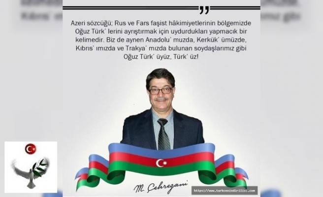 Azeri diye bir şey yok. Biz oğuz boyu ve Azerbaycan Türk'üyüz!