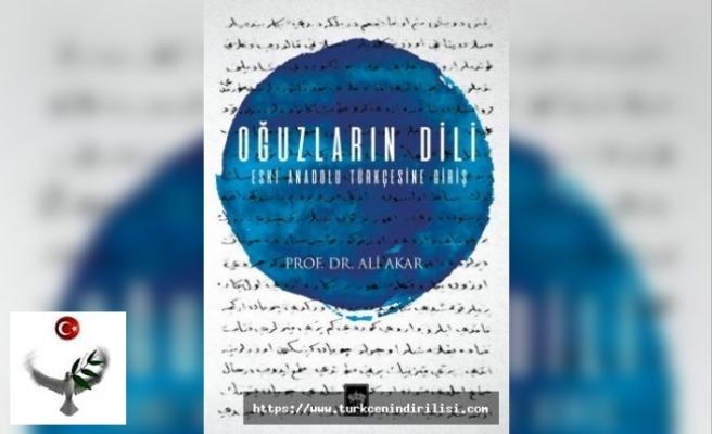 Oğuzların Dili - Prof. Dr. Ali Akar