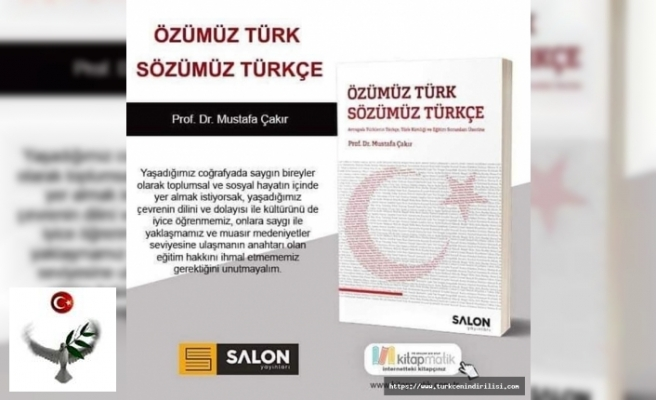 Özümüz Türk, Sözümüz Türkçe - Prof. Dr. Mustafa Çakır