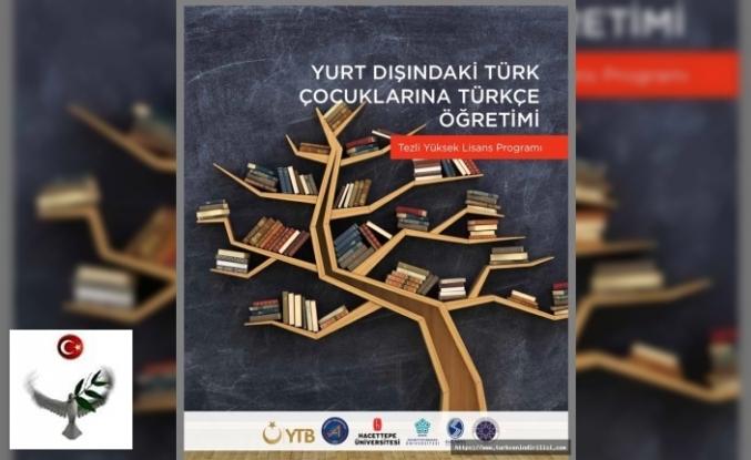 Yurt Dışındaki Türk Çocuklarına Türkçe Öğretimi Tezli Yüksek Lisans Programı açıldı