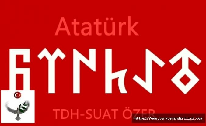 Göktürkçe Atatürk Nasıl Yazılır, Göktürkçe Atatürk