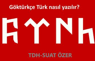 Göktürkçe Türk Nasıl Yazılır? Göktürkçe Türk Yazısı