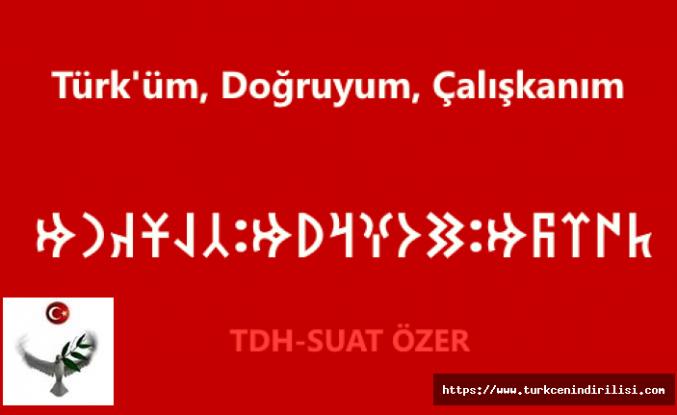 Göktürkçe Türk'üm, Doğruyum, Çalışkanım Nasıl Yazılır?
