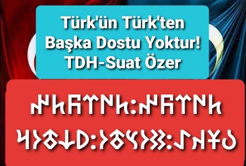 Göktürkçe Türk'ün Türk'ten başka dostu yoktur